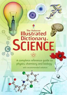 The Usborne Illustrated Dictionary Of Science. (Il...