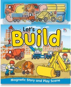 Let'S Build (Magnetic Story And Playscene Books)