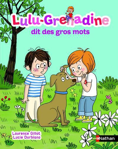 Lulu-grenadine dit des gros mots