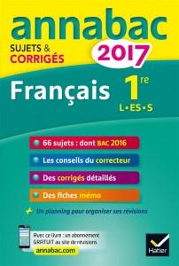 Annabac sujets & corriges ; 2017 ; français 1re l, es, s