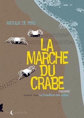 La marche du crabe t.1 ; la condition des crabes