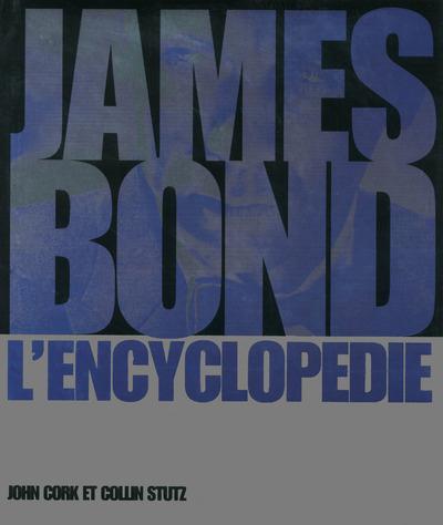 James bond ; l'encyclopédie