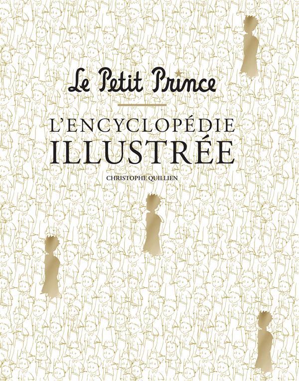 Le petit prince ; l'encyclopédie illustrée