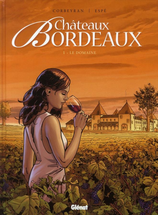 Châteaux bordeaux t.1 ; le domaine