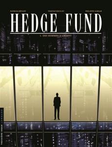 Hedge fund t.1 ; des hommes d'argent