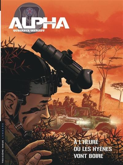 Alpha ; premières armes t.5 ; à l'heure ou les hyè...