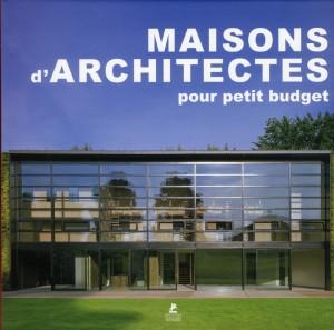 Maisons d'architectes pour petits budgets