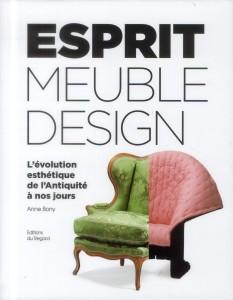 Esprit du meuble et du design ; l'évolution esthétique de l'antiquité à nos jours