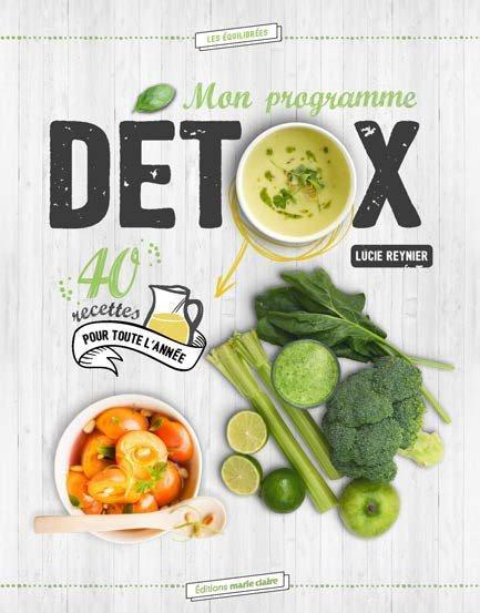 Mon Programme DéTox : 40 Recettes Pour Toute L'Ann...