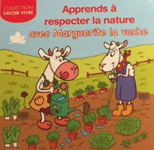 Apprends A Respecter La Nature Avec Marguerite La Vache