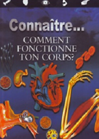Comment Fonctionne Ton Corps?
