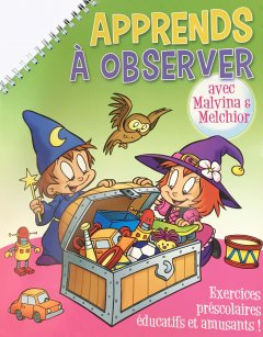 Apprends Avec Malvina Et Melchior-Observer