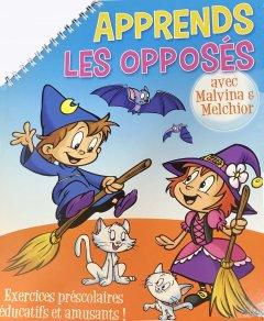 Apprends Avec Malvina Et Melchior-Opposes