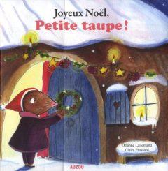 Joyeux Noël, petite taupe !