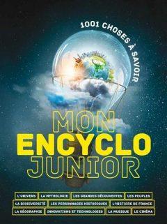 Mon encyclo junior - 1001 choses à savoir