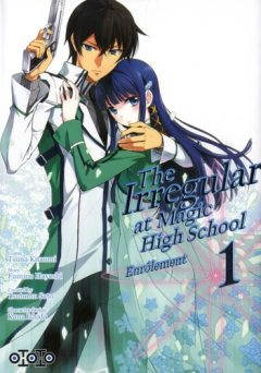 The Irregular at Magic High School - Enrôlement Tome 1