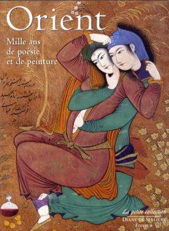 Orient - Mille ans de poésie et de peinture