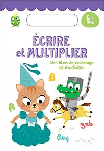 Ecrire et multiplier - 6 ans et +