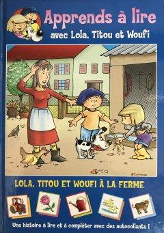 Lola, Titou et Woufi à la ferme