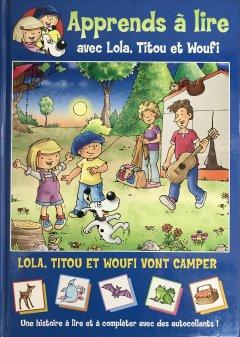 Lola, Titou et woufi vont camper