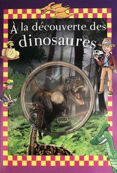 A la découverte des dinosaures + DVD