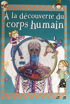 A la découverte du corps humain + DVD