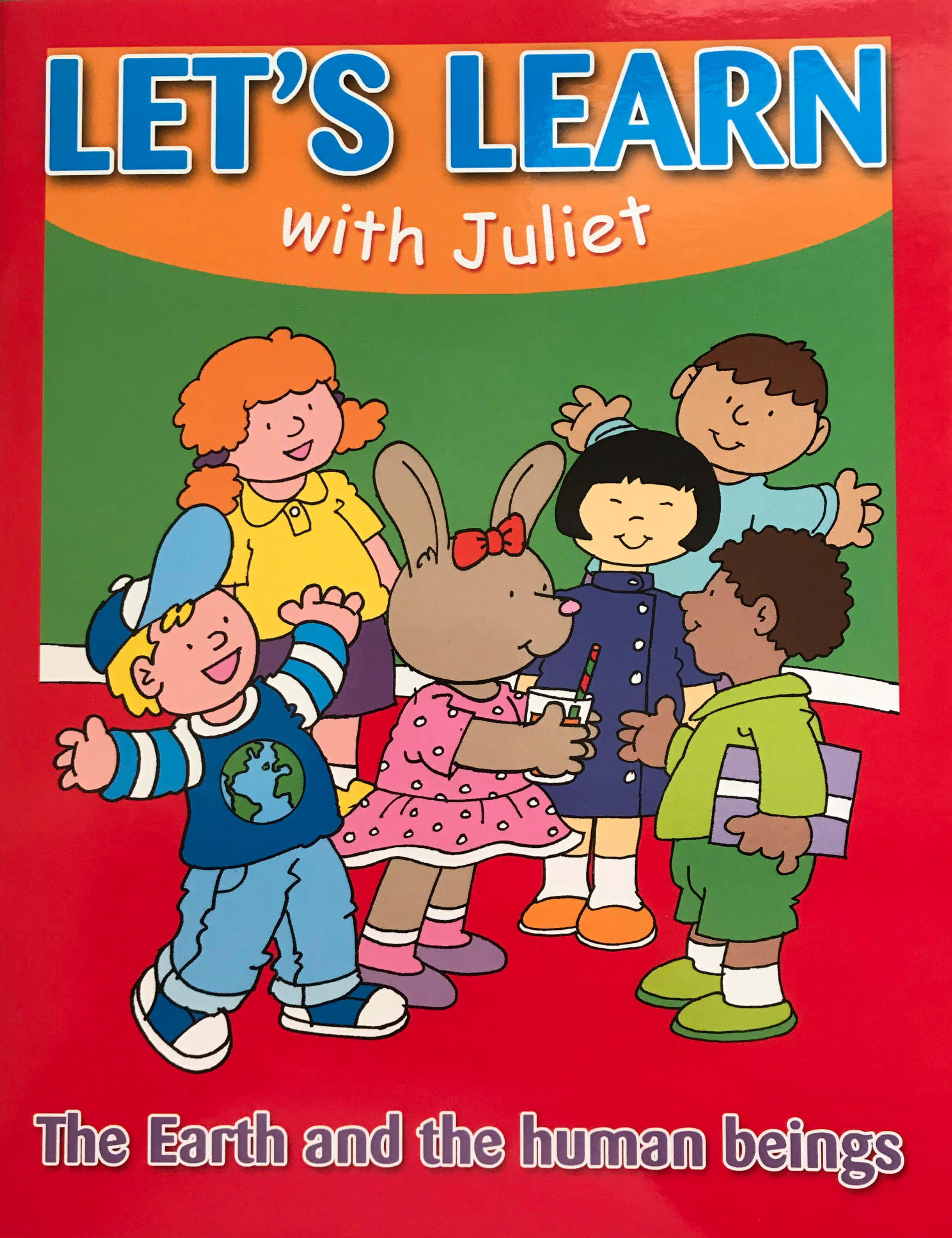 LET'S LEARN with Juliet the earth and the human beings