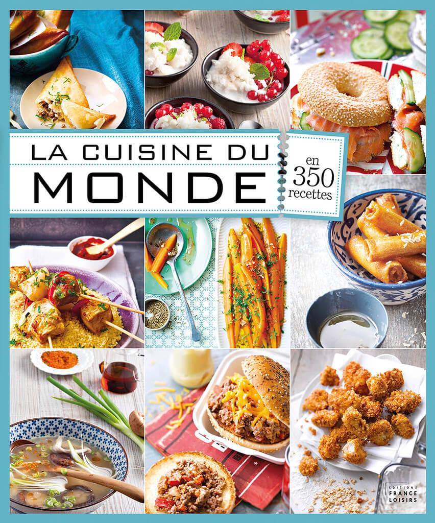 La Cuisine Du Monde En 350 Recettes