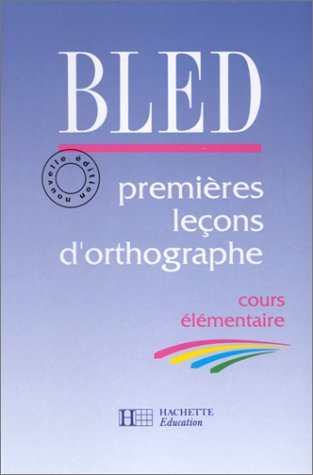 BLED PREMIERES LECONS D'ORTHOGRAPHE