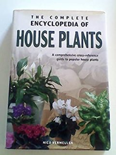 The Complete Ency. of House Plants