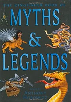 Kingfisher Book of Myths & Legends