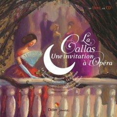 Le callas, une invitation à l'opéra