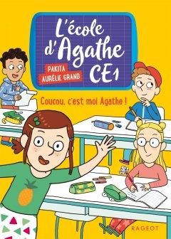 Coucou, c'est moi Agathe ! - L'école d'Agathe