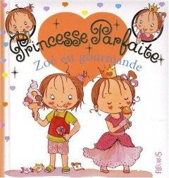 Princesse parfaite - Zoé est gourmande