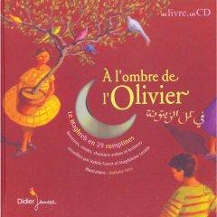 A l'ombre de l'olivier : 30 comptines des pays du ...