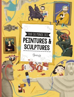 Tour du monde des peintures & sculptures célè...