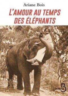 L'amour au temps des éléphants