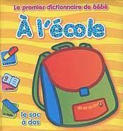 Le premier dictionnaire de bébé: A l'école