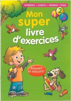 Mon super livre d'exercices