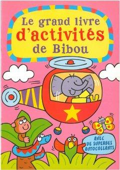 Le grand livre d'activites de Bibou