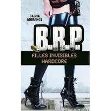 BRP, filles invisibles hardcore