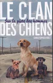 Le clan des chiens - Tome 1