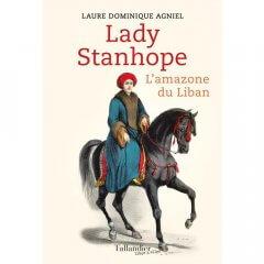 Lady Stanhope - L'amazone du Liban